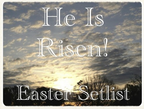 Easter Sunday Setlists 2012