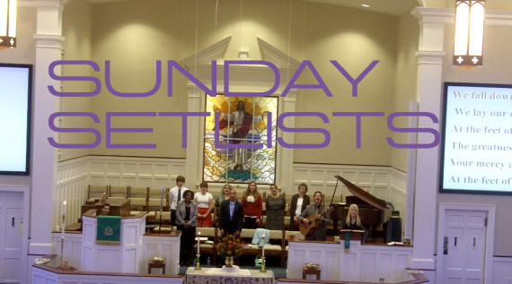 SUnday Setlists New 11am Service