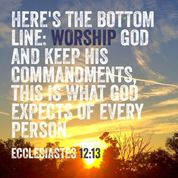 The Bottom Line: Ecclesiastes 12:13