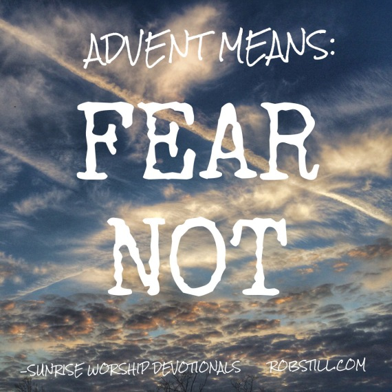 Advent Sunrise Fear not