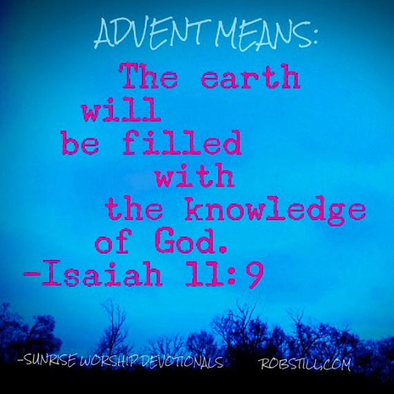 Sunrise Advent Means Earth filled with knowledge of God