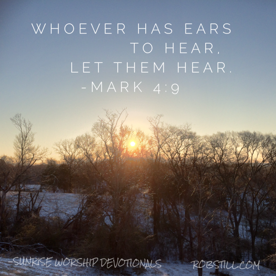 Whoever has ears to hear Sunrise 2-19-15