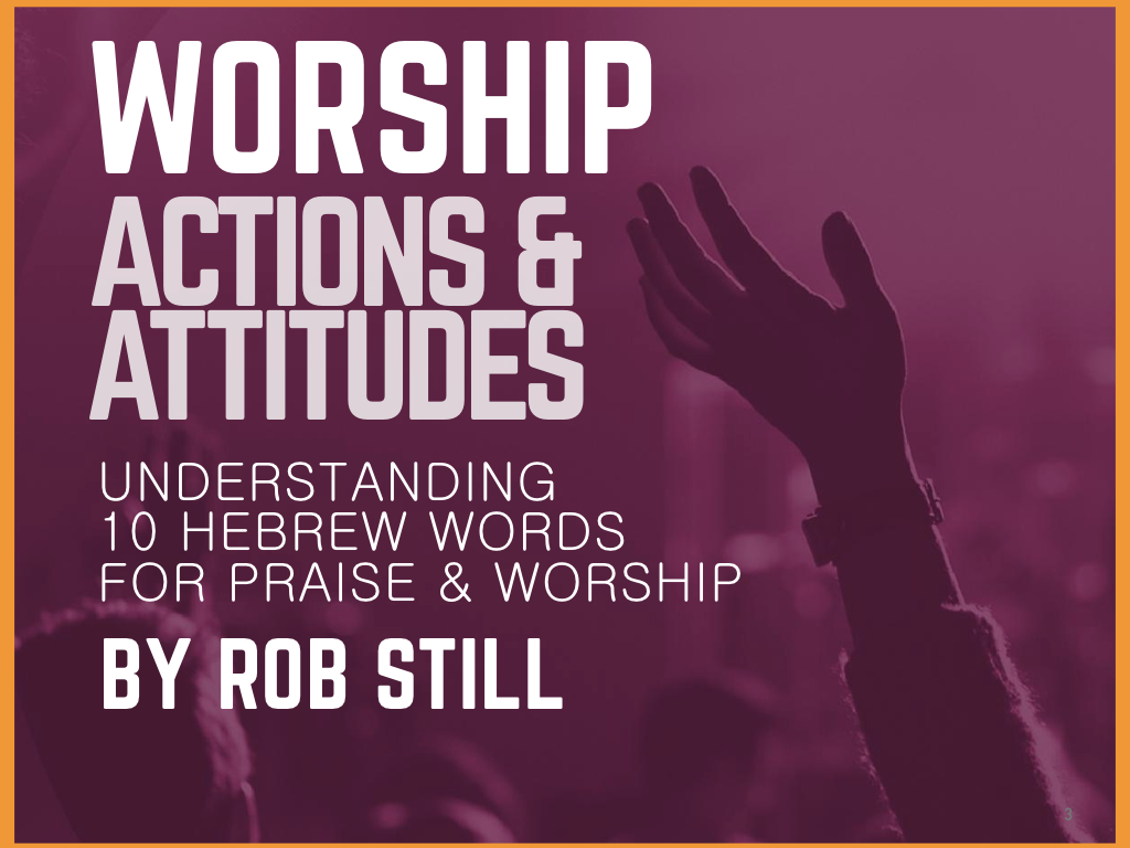 Actions And Attitudes: 10 Hebrew Words for Praise & Worship