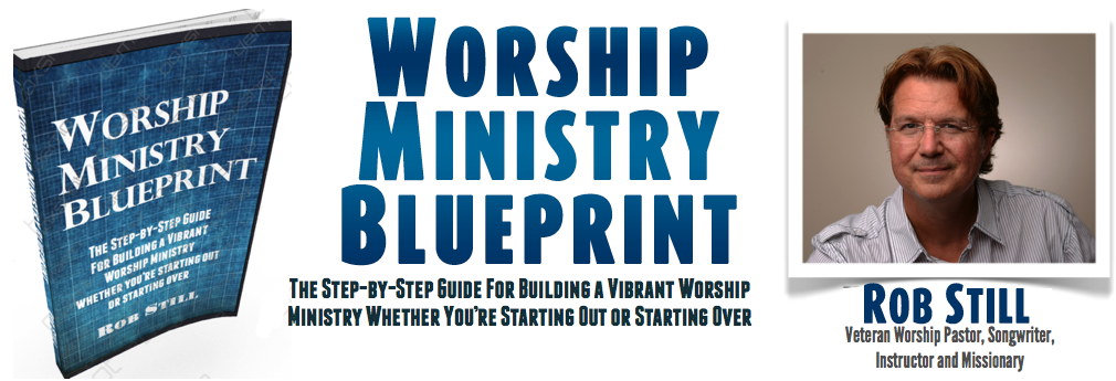 Worship ministry blueprint robstill worship ministry blueprint is all about developing a vibrant worship ministry this process is for you whether youre starting out or starting over in malvernweather Choice Image