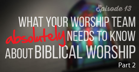 """Listen to  Worship Team Coach interview me about my favorite topic: Biblical foundations of worship on the """"The Exceptional Worship"""" podcast"""