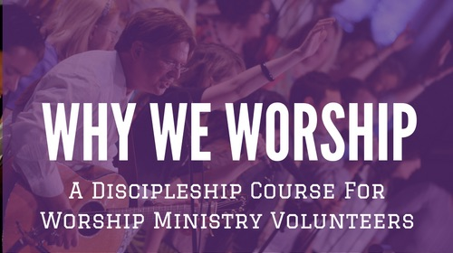 Why We Worship Course Graphic